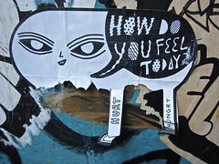 How Do You Feel Today?, New York, NY (Robby Virus) Tags: newyork newyorkcity ny nyc bigapple city manhattan how do you feel today street art pasted wheatpaste paste