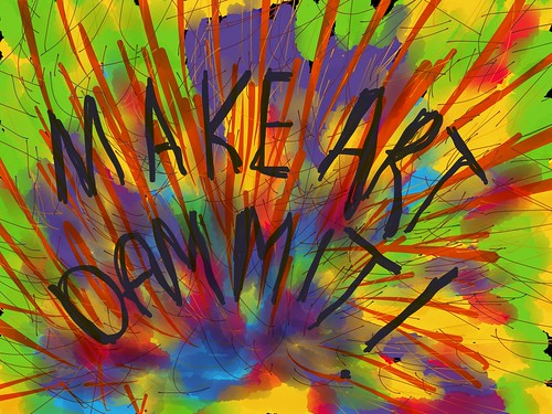 "Make Art, Dammit! • <a style=""font-size:0.8em;"" href=""http://www.flickr.com/photos/55284268@N05/11814434966/"" target=""_blank"">View on Flickr</a>"