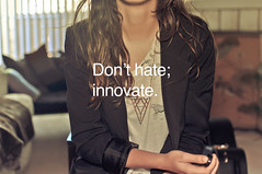 Don't hate; innovate. (mikeyhevr) Tags: camera urban brown sports coffee shirt hair tile table asian photo necklace big cool triangle fireplace long day view apartment 21 quote thing background seat coat hipster picture like sunny mini saying couch dont jacket curly leopard crap stuff shit blinds forever futon care cushion blocker outfitters