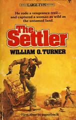Novel-The-Settler-by-William-Turner (Count_Strad) Tags: western softcover novel artwork art