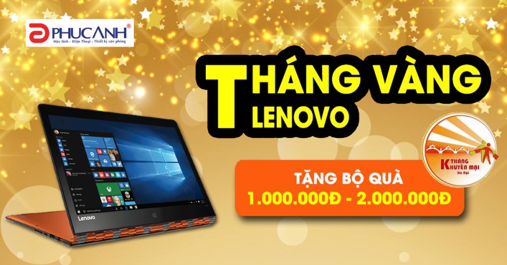 Tháng vàng khuyến mại Lenovo - Nhận bộ quà giá trị lên tới 2.000.000Đ