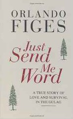 Just Send Me Word (orlandofiges1) Tags: orlando figes novels russianhistory stalinist