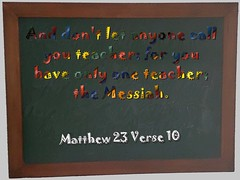 Matthew 23 Verse 10 on Blackboard (crossmedia.files) Tags: and don't let anyone call you for have only one messiah 23 verse 10 tafel schultafel teacher matthew blackboard board chalkboard matthäus write pen schrift bunt colorful art verses master wallquote qoute favorite teaching messias jesus christians rabbi teachers leader leaders christ thechrist