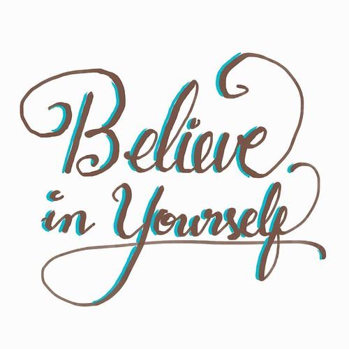 #Believe in #yourself.   #MyCalligraphySeries #calligraphy #write #cookielove #art