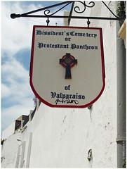 Protestant Pantheon (Ins Luque Aravena) Tags: sign cartel protestant pantheon cemetery cementerio cimitero valparaso white blanco