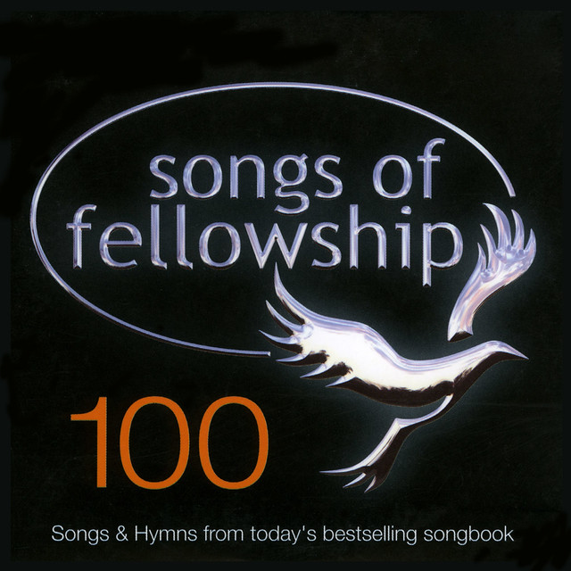 Songs of Fellowship 100