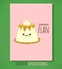 Biggest Flan (Anisha_Creations) Tags: cute kawaii cartoons silly funny flan puns yummy delicious food foodie fan humor dessert vanilla caramel wordplay happy adorable sweet follower text