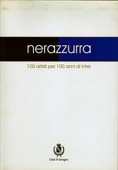 2008 - NERAZZURRA,100ARTISTI PER 100 ANNI DI INTER