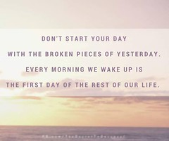 Don't start your day with the broken pieces of yesterday. Every morning we wake up is the first day of the rest of our life. Sandeep Gautam (Sandy Gautam) Tags: ifttt facebookpages love health wealth money luck happiness friendship motivation inspiring inspiration care positivity fame dollar pond thoughts quotes messages royal dreams achievement harmoney impression attraction sandeep gautam celebrity sandeepguatam mr world universe