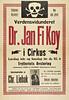 Verdensvidunderet Dr. Jan Fi Koy i Circus (National Library of Norway) Tags: nasjonalbiblioteket nationallibraryofnorway sirkusplakater plakater circusposters posters janfikoy nytidstrykkeri hodeskalle hodeskaller