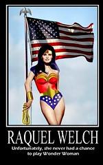 RAQUEL WELCH as WONDER WOMAN (DarkJediKnight) Tags: comics poster dc humor super raquelwelch wonderwoman hero heroine parody spoof motivational