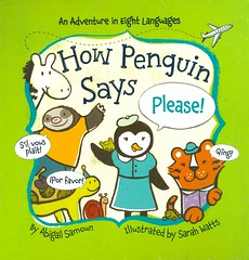 How Penguin Says Please! (Abilgail Samoun)  POB 9781454914969 (Vernon Barford School Library) Tags: 9781454914969 abigailsamoun abigail samoun sarahwatts sarah watts please manners customs penguins travel phrase phrases language languages penguin birds animals french spanish japanese chinese arabic russian hindi modernlanguages lote languagesotherthanenglish secondlanguage secondlanguages foreignlanguage foreignlanguages vernon barford library libraries new recent book books read reading reads junior high middle school nonfiction hardcover hard cover hardcovers covers bookcover bookcovers
