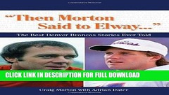 [Read] PDF Then Morton Said to Elway: The Best Denver Broncos Stories Ever Told (Book CD) New (pafyipuk) Tags: read pdf then morton said elway the best denver broncos stories ever told book cd new
