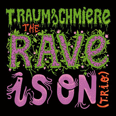 T.Raumschiere - The Rave Is On