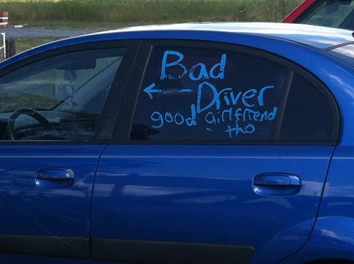 Bad Driver good girlfriend tho
