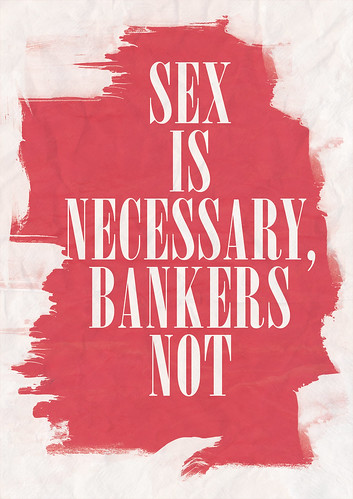 Sex is Necessary, Bankers Not  - Illustration