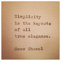 """Simplicity is the keynote of all true elegance."" Coco Chanel Facebook: http://on.fb.me/Y86UBd Google+: http://bit.ly/10l37o8 Twitter: http://bit.ly/Y86TgB #Quotes #Sayings #Inspire #Love #Quote #LoveQuotes #Inspiration #Life #MotivationQuotes #Inspiratio (CelebrateQuotes) Tags: love photo words message text images teen quotes inspire celebrate sayings"