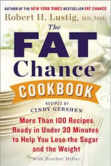 Fat Chance Cookbook by Dr. Robert Lustig-2 (chicbee04) Tags: arizona usa cookbook healthy slim natural tucson sugar dreaming dreams carbohydrates recipes organic diet fats weightloss photostream metabolism highschoolreunion slender unprocessed mothersmilk mountdiablohighschool proteins healthful fatchance musclemilk processedfoods lowcarbohydrate highprotein concordcalifornia foryourhealth drrobertlustig cindygershen noprocessedfoods dietofhope blueblazerandchinos drdietergannandelizabethgann replacingfatwithmuscle burningbodyfat fatchancecookbook studenttested antisugarguy antiprocessedfoodguy