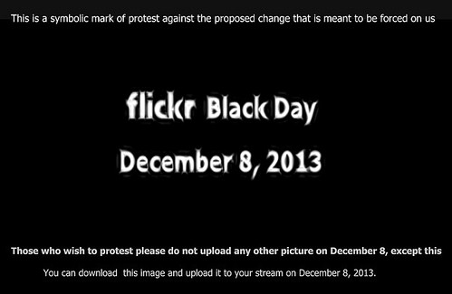 Today flickr Black Day: Protest against the upcoming changes: Please Download this picture and Upload it to your stream