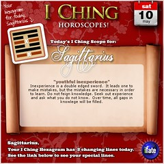 Daily Sagittarius I Ching Horoscope! for Saturday May 10th (iFate.com) Tags: sagittarius tarot zodiac horoscope astrology ifate