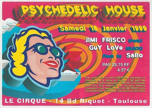 "Jimi Frisko - Flyer 16/01/1999 - @  Le Cirque (Toulouse) - (Patrice Heyoka flyers) <a style=""margin-left:10px; font-size:0.8em;"" href=""http://www.flickr.com/photos/110110699@N03/12210957393/"" target=""_blank"">@flickr</a>"