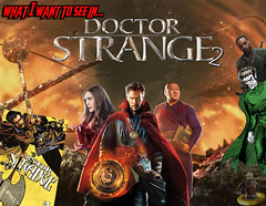 What I Want To See In Doctor Strange 2 (AntMan3001) Tags: what i want to see in doctor strange 2