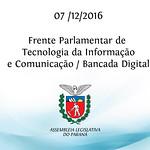 Frente Parlamentar de Tecnologia da Informação e Comunicação 07/12/2016