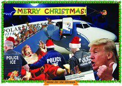 """""""Home for the Holidays"""" (aberrantart) Tags: trump christmas cards holiday president election seasonal humor parody collage weird funny ironic deportation illegal immigrants northpole reindeer rudolph donald police customs elves merrychristmas"""