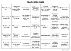 Adam Curtis Bingo by Chris Applegate aka qwghlm.co.uk #Hypernormalisation (dullhunk) Tags: bbc adamcurtis documentary thatslife binladen helvetica ronaldreagan reagan clintmansell worldtradecenter politics power iplayer bbciplayer trentreznor afghanistan usa gb donaldtrump trump clinton hillaryclinton brexit postfact syria russia migrants immigration terrorism chrisapplegate buzzfeed assad putin applegate hypernormal normal normalisation hypernormalisation roadsidepicnic andreitarkovsky borisstrugatsky arkadystrugatsky strugatsky israel palestine middleeast west east western refugee newyork damascus sheikh oil qwghlm