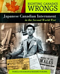 Japanese Canadian Internment in the Second World War (Vernon Barford School Library) Tags: 9781552778531 pamela hickman pamelahickman masako fukawa masakofukawa japan japanese canada canadian world war 2 two ii worldwar worldwartwo worldwar2 worldwarii secondworldwar 2ndworldwar 2nd second internment internmentcamp internmentcamps japanesecanadians history historical vernon barford library libraries new recent book books read reading reads junior high middle school nonfiction hardcover hard cover hardcovers covers bookcover bookcovers britishcolumbia evaculation relocation immigration immigrants ethinicrelations rightingcanadaswrongs government
