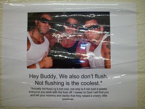 """As Ed Hardy said, """"Flushing kills slowly"""""""
