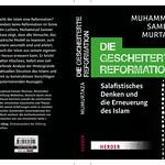 Die gescheiterte Reformation: Salafistisches Denken und die Erneuerung des Islam thumbnail
