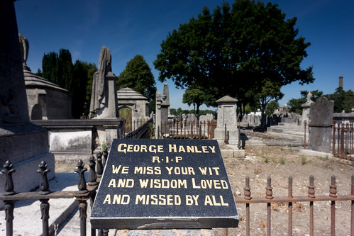 "Mount Jerome Cemetery ""George Hanley R.I.P. We Miss Your Wit And Wisdom Loved And Missed By All"""