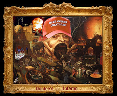 Dontee's Inferno (The Devils in the Details) Tags: donaldtrump politicallyincorrect douchebag thewizardofoz barrontrump gop isis judygarland christianterrorist asshole margarethamilton vladimirputin makedonalddrumpfagain sexdrugsandrockandroll hillaryclinton tinytrump plannedparenthood bigot dumptrump thewalkingdead republican pedophile usafreedomkids wickedwitchofthewest nastywoman badhombre conservative rape joyfulheartfoundation conversiontherapy marriageequality gay equality kukluxklan daryldixon downtonabbey pussy melaniatrump jihad terrorist taliban fearthewalkingdead wifebeater walmart mexicanwall racism confederateflag nazi stumpjumpers religion islam hilaryclinton berniesanders americannaziparty thebeatles therollingstones music gardening democrat rainbow tednugent dolls boycotttarget donaldtrumpspenis contraception abortion tinfoilhatsociety batteredwomansyndrome shesacunt foxnews fake fantasyland thebirds liberal trumptweets