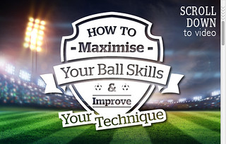 How to Maximise Your Ball Skills & Improve Your Technique