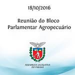 Reuni�o do Bloco Parlamentar Agropecu�rio 18/10/2016