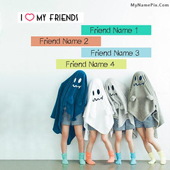 I Love My Friends - MyNamePix.com (SamAlex1122) Tags: friends friendship mynamepix namephotos naughty amazing awesome girls boys love images pictures