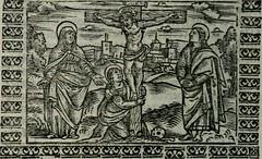 """Image from page 107 of """"Arte del ben psare e cõtemplare la passione del nostro Signor Jesu Christo con vn singular trattato dello imitar di Christo di nouo corretta historiata"""" (1527)"""