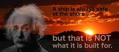 A Ship is Always Safe at the Shore... (m.gifford) Tags: einstein quote alberteinstein ship sunset