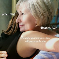 """Matthew 6-21 """"For where your treasure is, there will your heart be also."""" (@CHURCH4U2) Tags: bible verse pic"""