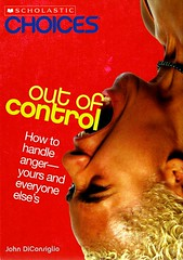 Out of Control:  How to Handle Anger  Yours and Everyone Elses (Vernon Barford School Library) Tags: new school john reading book other high others control emotion library libraries hard reads books anger read cover yours angry junior covers everyone bookcover feeling emotional middle vernon emotions recent bookcovers nonfiction feelings outofcontrol hardcover lifeskills barford conductoflife hardcovers diconsiglio 9780531188460