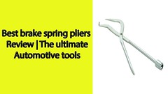 Best brake spring pliers Review | The ultimate Automotive tools (AutomotSuccess) Tags: best brake spring pliers review | the ultimate automotive tools