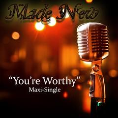 """You're Worthy"" single"
