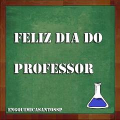 feliz dia dos professores (engquimicasantossp) Tags: aprenda dia professor homenagem engquimicasantossp engineering engenharia quimica fazer gente imagem image people qumica school