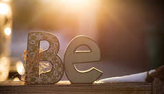 just be - 339/366 (auntneecey) Tags: goldenhour be backlight text 366the2016edition 3662016 day339366 4dec16 odc bokeh