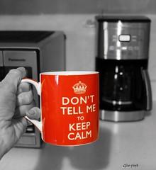Selective colour. (Gillian Floyd Photography) Tags: selective colour photographic cliches red coffee mug dont tell me keep calm