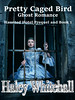 Pretty Caged Bird (CoverReveals) Tags: bbw humor romance ghosts paranormal rubenesque