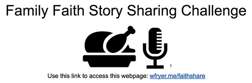 Family Faith Story Sharing Challenge by Wesley Fryer, on Flickr
