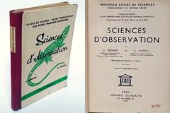 Sciences d observation V. Régnier G. Rumeau Paris Delagrave 1939 (Kean105) Tags: livresanciens vieuxlivres antiquebooks scolaire école études enseignement science