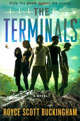The Terminals (Vernon Barford School Library) Tags: 9781250011558 roycescottbuckingham royce scott buckingham thriller thrillers spy spies spystories spyfiction spythriller spythrillers action adventure terminallyill illness terminalillness youngadult youngadultfiction ya vernon barford library libraries new recent book books read reading reads junior high middle school vernonbarford fiction fictional novel novels hardcover hard cover hardcovers covers bookcover bookcovers